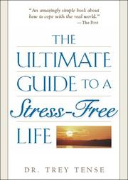 Cover of: The Ultimate Guide To A Stress-Free Life