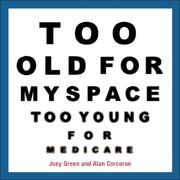 Cover of: Too Old for MySpace, Too Young for Medicare