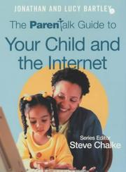 Cover of: The Parentalk Guide to Your Child and the Internet (Parentalk)