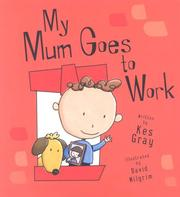 Cover of: My Mum Goes to Work