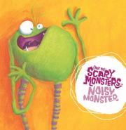 Cover of: Noisy Monster ((Not So) Scary Monsters)