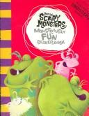 Cover of: Monstrously Fun Sticker Book ((Not So) Scary Monsters)