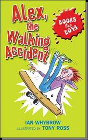 Cover of: Alex, the Walking Accident (Books for Boys)
