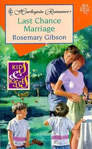 Cover of: Last Chance Marriage  (Kids And Kisses) (Romance , No 3514)