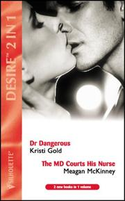 Cover of: Doctors in Demand: Dr. Dangerous / The MD Courts his Nurse