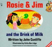 Cover of: Rosie and Jim and the Drink of Milk (Rosie and Jim - Storybooks)