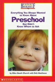 Cover of: Everything You Always Wanted to Know About Preschool - But Didn't Know Whom to Ask (Scholastic Parent Bookshelf)