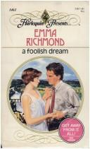 Cover of: A Foolish Dream (Harlequin Presents, No 1461) (Harlequin Presents, No 11461)