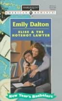 Cover of: Elise And The Hotshot Lawyer