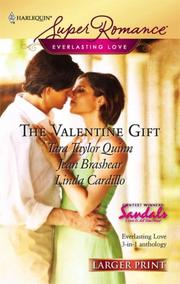 Cover of: The Valentine Gift: Valentine's Daughters\Our Day\The Hand That Gives The Rose (Harlequin Superromance)
