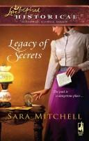 Cover of: Legacy of Secrets (Steeple Hill Love Inspired Historical #5)