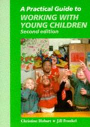 Cover of: A Practical Guide to Working with Young Children