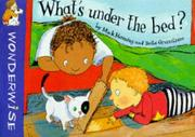 Cover of: What's Under the Bed (Wonderwise)