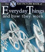 Cover of: X Ray Picture Book of Everyday Things and How They Work (X Ray)