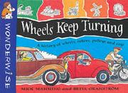Cover of: Wheels Keep Turning (Wonderwise)