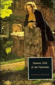 Cover of: Heaven, hell, and the Victorians