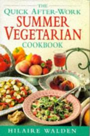 Cover of: Quick After Work Summer Vegetarian Cookbook