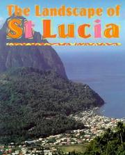 Cover of: The Landscape of St. Lucia (Heart of the Caribbean)