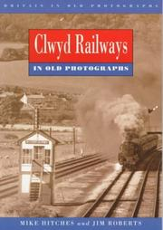 Cover of: Clwyd Railways in Old Photographs (Britain in Old Photographs)