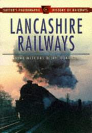 Cover of: Lancashire Railways (Sutton's Photographic History of Railways)