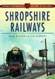 Cover of: Shropshire Railways (Sutton's Photographic History of Railways)