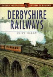 Cover of: Derbyshire Railways (Sutton's Photographic History of Railways)