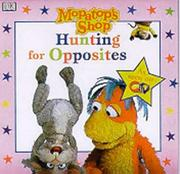 Cover of: Hunting for Opposites (Mopatop's Shop)