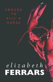 Cover of: Enough to kill a horse
