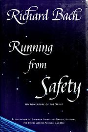 Cover of: Running from safety: an adventure of the spirit