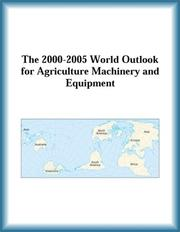 Cover of: The 2000-2005 World Outlook for Agriculture Machinery and Equipment (Strategic Planning Series)