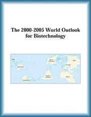 Cover of: The 2000-2005 World Outlook for Biotechnology (Strategic Planning Series)