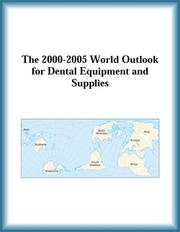 Cover of: The 2000-2005 World Outlook for Dental Equipment and Supplies (Strategic Planning Series)