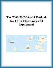 Cover of: The 2000-2005 World Outlook for Farm Machinery and Equipment (Strategic Planning Series)