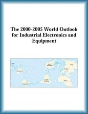 Cover of: The 2000-2005 World Outlook for Industrial Electronics and Equipment (Strategic Planning Series)