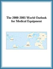 Cover of: The 2000-2005 World Outlook for Medical Equipment (Strategic Planning Series)