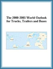 Cover of: The 2000-2005 World Outlook for Trucks, Trailers and Buses (Strategic Planning Series)