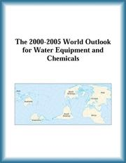 Cover of: The 2000-2005 World Outlook for Water Equipment and Chemicals (Strategic Planning Series)