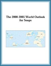 Cover of: The 2000-2005 World Outlook for Soups (Strategic Planning Series)