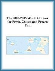 Cover of: The 2000-2005 World Outlook for Fresh, Chilled and Frozen Fish (Strategic Planning Series)