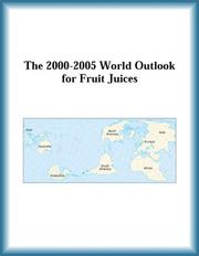 Cover of: The 2000-2005 World Outlook for Fruit Juices (Strategic Planning Series)