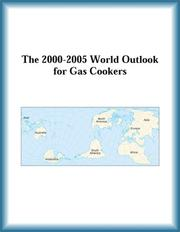 Cover of: The 2000-2005 World Outlook for Gas Cookers (Strategic Planning Series)