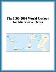 Cover of: The 2000-2005 World Outlook for Microwave Ovens (Strategic Planning Series)