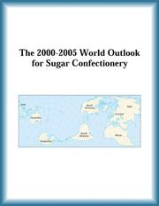 Cover of: The 2000-2005 World Outlook for Sugar Confectionery (Strategic Planning Series)