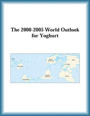 Cover of: The 2000-2005 World Outlook for Yoghurt (Strategic Planning Series)