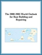 Cover of: The 2000-2005 World Outlook for Boat Building and Repairing (Strategic Planning Series)