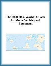 Cover of: The 2000-2005 World Outlook for Motor Vehicles and Equipment (Strategic Planning Series)
