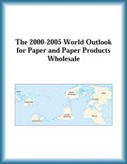 Cover of: The 2000-2005 World Outlook for Paper and Paper Products Wholesale (Strategic Planning Series)