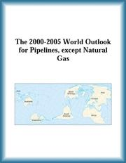 Cover of: The 2000-2005 World Outlook for Pipelines, except Natural Gas (Strategic Planning Series)
