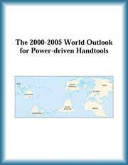 Cover of: The 2000-2005 World Outlook for Power-driven Handtools (Strategic Planning Series)