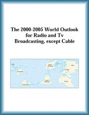 Cover of: The 2000-2005 World Outlook for Radio and Tv Broadcasting, except Cable (Strategic Planning Series)